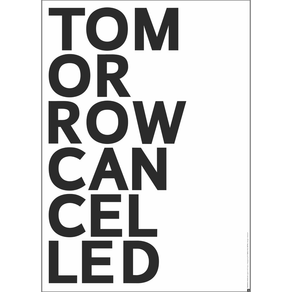 Poster TOMORROW CANCELLED - Din A3