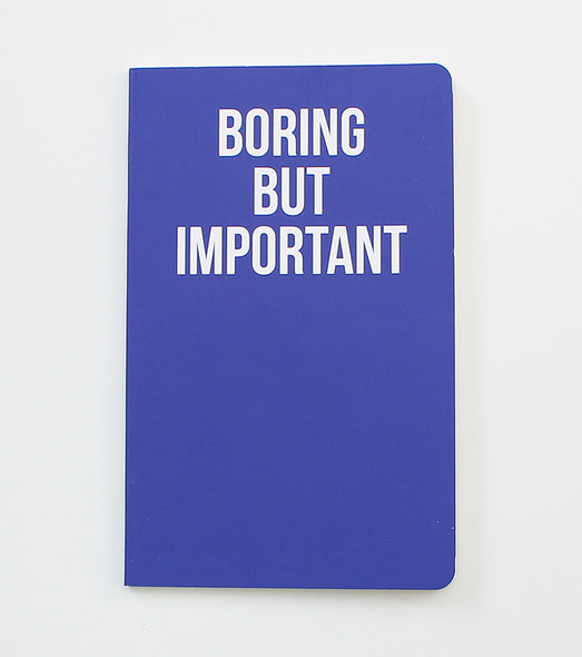 Boring But Important - Notebook