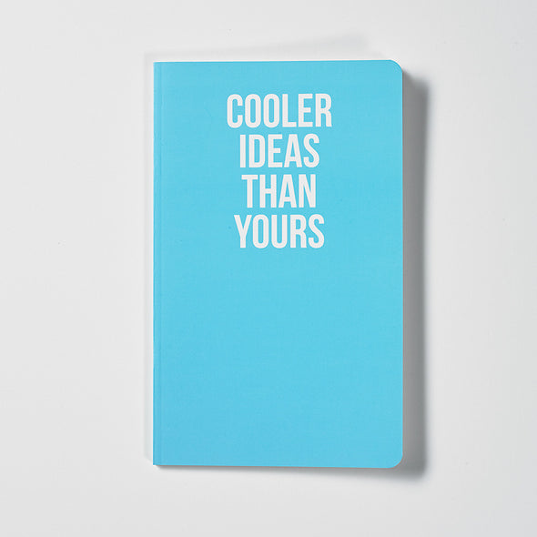 Cooler Ideas Than Yours - Notebook