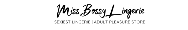 Miss Bossy Lingerie | Sexy Lingerie & Pleasure Shop