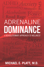 Adrenaline Dominance - A Revolutionary Approach to Wellness