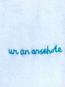 UR AN ARSEHOLE - T SHIRT