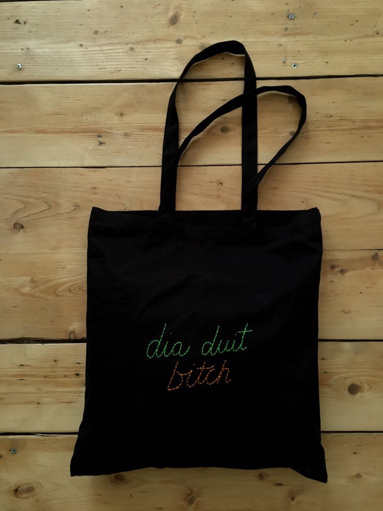 DIA DUIT BITCH - TOTE BAG