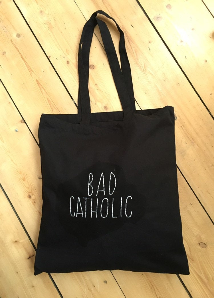 BAD CATHOLIC *  - TOTE BAG