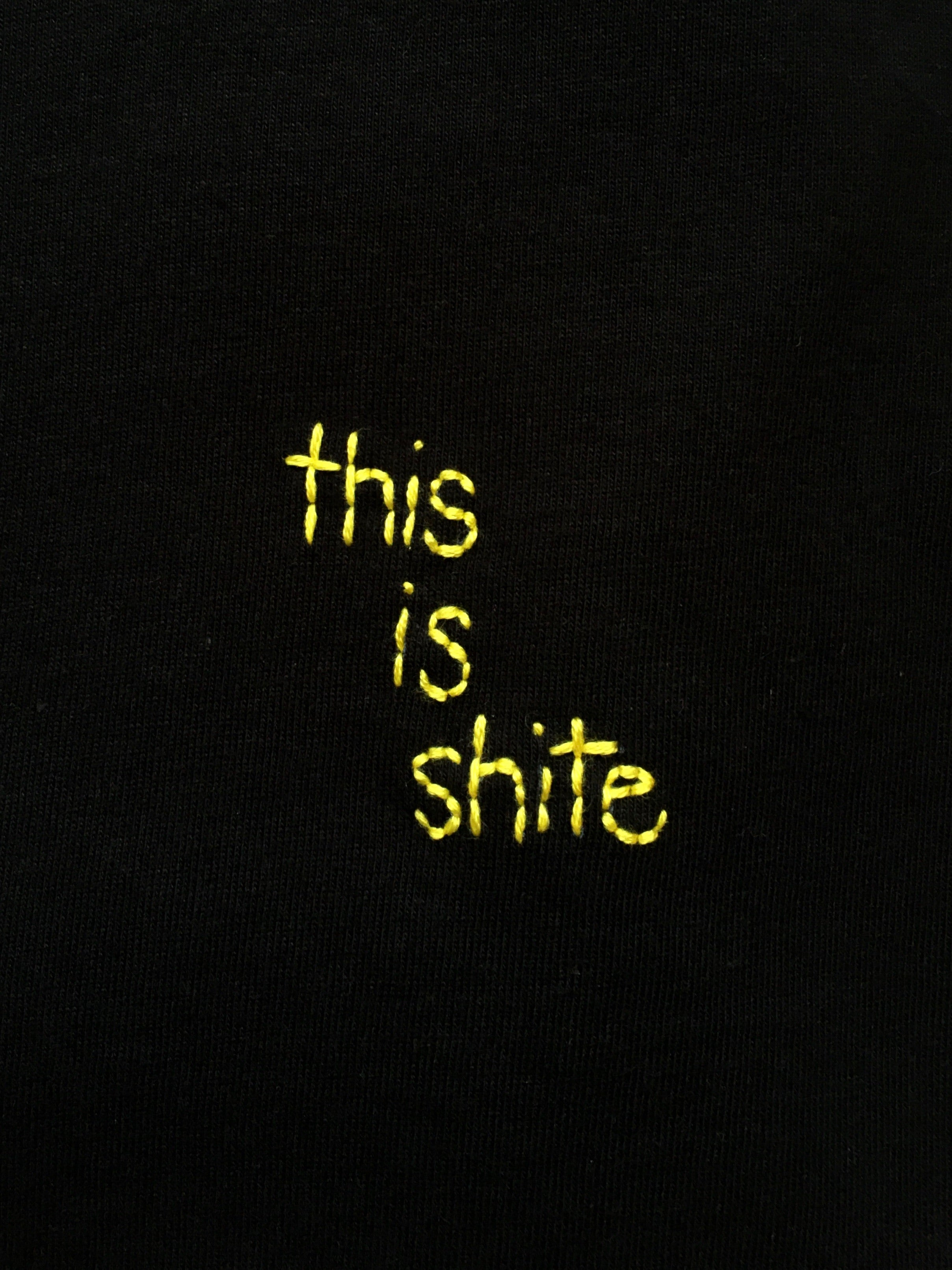 THIS IS SHITE - T SHIRT