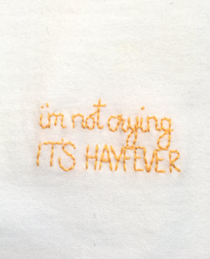 I'M NOT CRYING IT'S HAYFEVER - T SHIRT