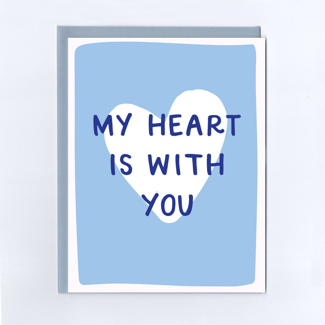 My Heart is With You - Greeting Card