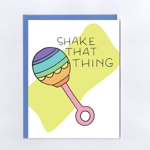 Shake That Thing Rattle - Greeting Card