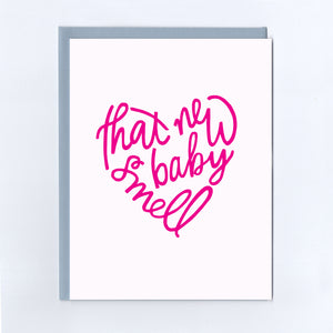New Baby Smell - Greeting Card
