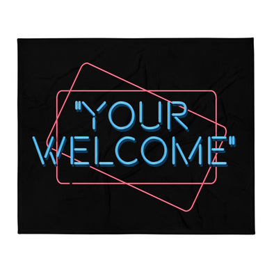 """Your Welcome"" Extra Soft Throw Blanket"