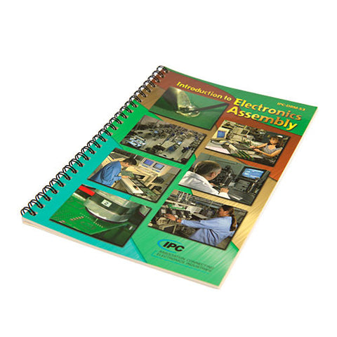 IPC-DRM-53 Introduction to Electronics Assembly Training & Reference Guide