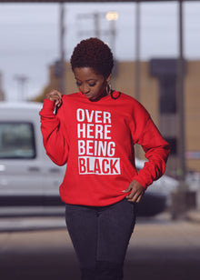 *New Limited Edition* Over Here Being Black Unisex Crewneck