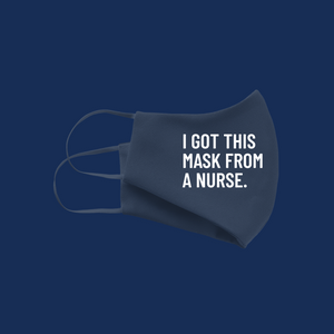 I Got This Mask From A Nurse Mask