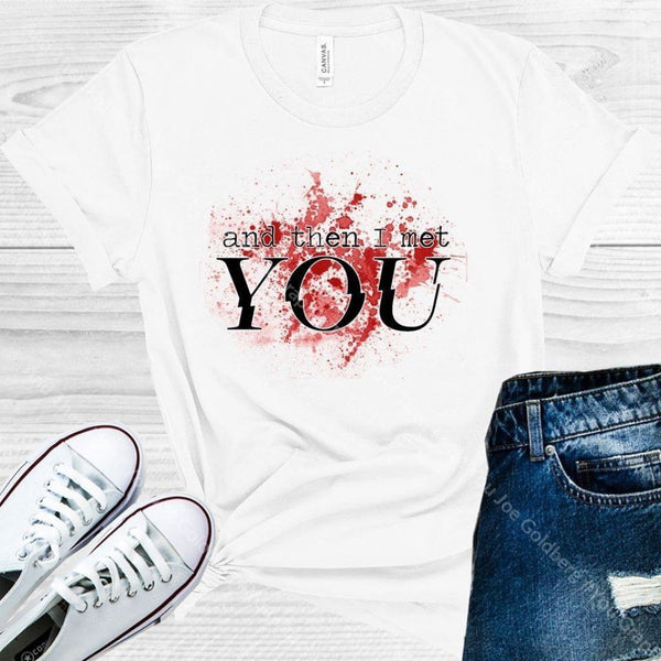 And Then I Met You Joe Goldberg #you Graphic Tee Graphic Tee