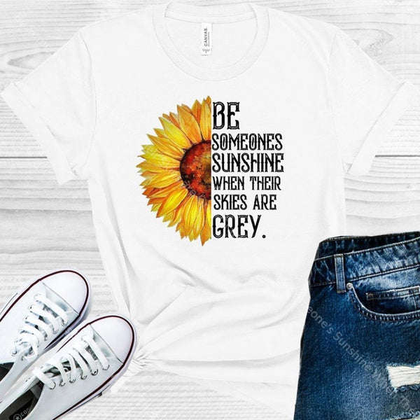 Be Someones Sunshine When Their Skies Are Grey Graphic Tee Graphic Tee