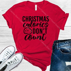 Christmas Calories Dont Count Graphic Tee Graphic Tee