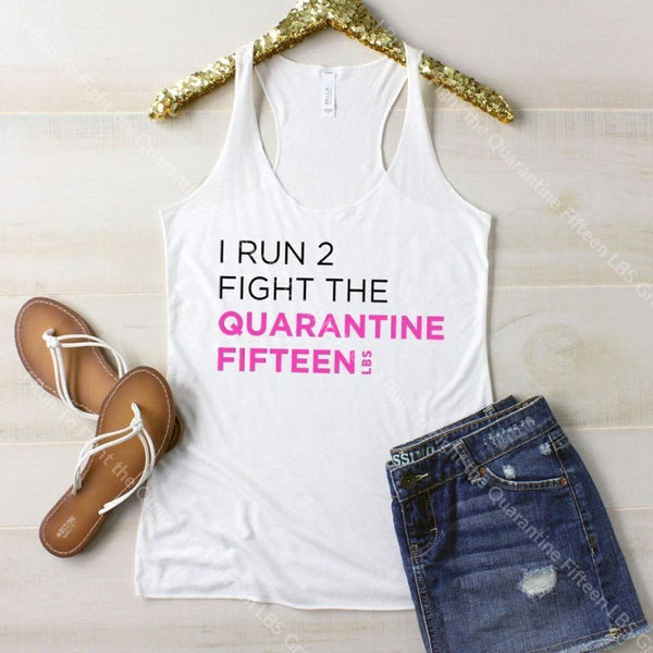 I Run To Fight The Quarantine Fifteen Lbs Graphic Tee Graphic Tee