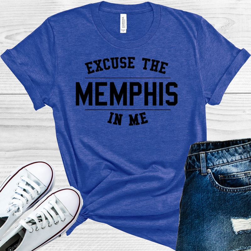 Excuse The Memphis in Me