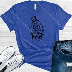 Some People Are Worth Melting For Graphic Tee Graphic Tee