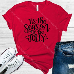 Tis The Season To Be Jolly Graphic Tee Graphic Tee
