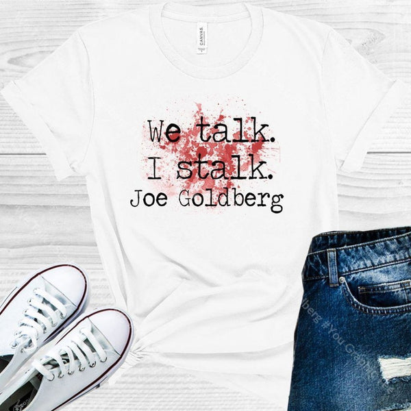 We Talk I Stalk Joe Goldberg #you Graphic Tee Graphic Tee