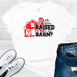 Were You Raised In A Barn Graphic Tee Graphic Tee