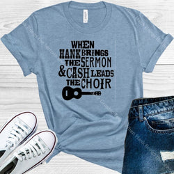 When Hank Brings The Sermon And Cash Leads Choir Graphic Tee Graphic Tee