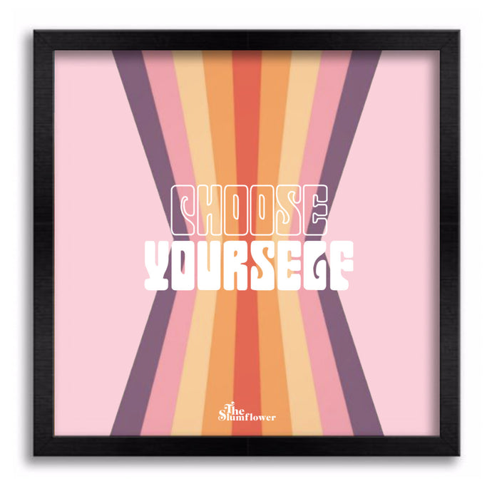 Choose Yourself Artprint