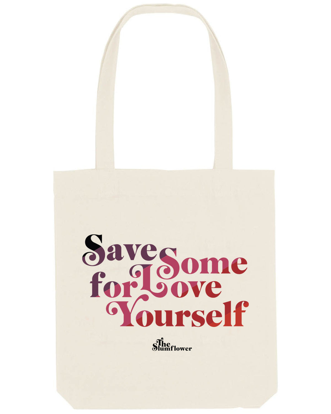 Save Some Love For Yourself Totebag