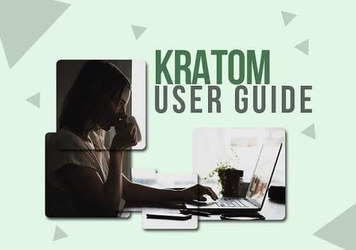 Kratom User Guide Tips For New Users