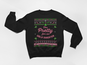 Too Pretty for an Ugly Sweater