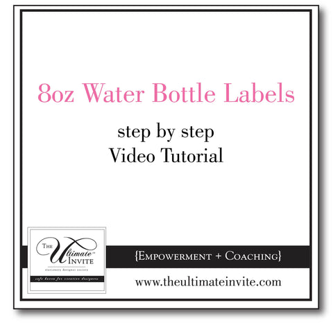 8oz Water Bottle Label  {step by step designing video tutorial}