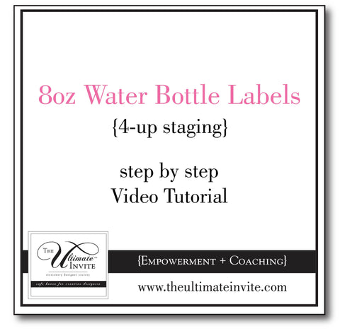 8oz Water Bottle Label_ Part 2 _ 4-up Staging  {step by step designing video tutorial}