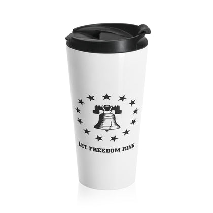 CAUTION LINE Premium Apparel Let Freedom Ring (Black Print) Stainless Steel Travel Mug