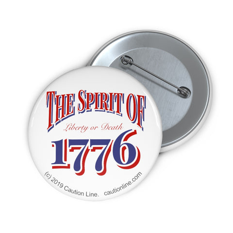 CAUTION LINE Premium Apparel The Spirit of 1776 Pin Buttons