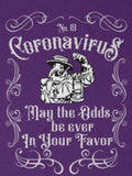 CAUTION LINE Premium Apparel Coronavirus - May The Odds be Ever in Your Favor