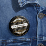 CAUTION LINE Premium Apparel 7th Amendment Vintage Design Pin Buttons