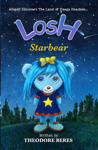 3.  LOSH:  Abigail Discovers The Land of Sleepy Headzzz... STARBEAR