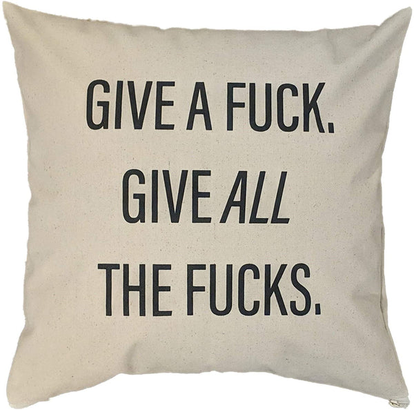 "ItSoMe | Give A F•ck Give All The F•CKS | 16"" x 16"" Canvas Pillow Cover 