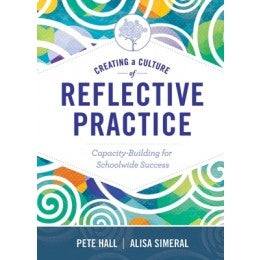 Creating a Culture of Reflective Practice - Capacity-Building for Schoolwide Success