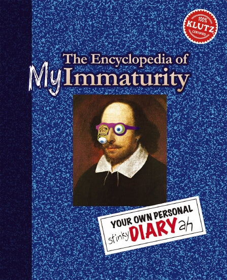 The Encyclopedia of My Immaturity - Klutz