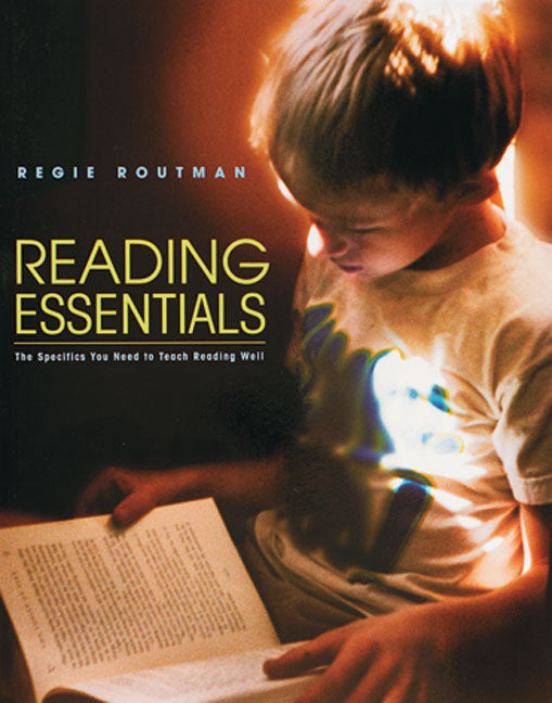 Reading Essentials - The Specifics You Need to Teach Reading Well