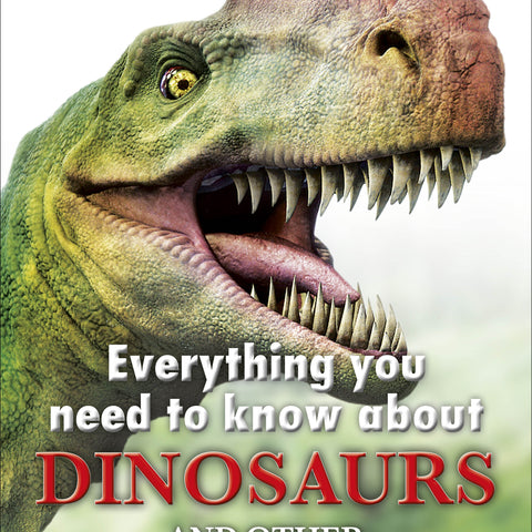 Dinosaurs - Everything You Need to Know About