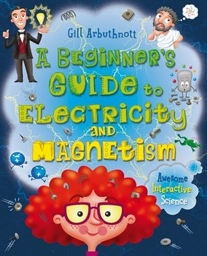 A Beginners Guide to Electricity and Magnetism