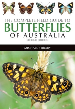 Complete Field Guide to Butterflies of Australia - Second Edition