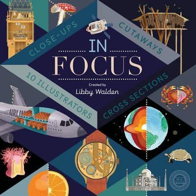 In Focus - 101 Close Ups, Cross Sections, and Cutaways