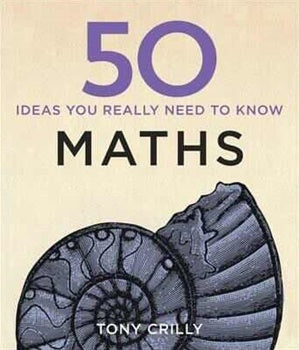 50 Maths Ideas Your Really Need to Know