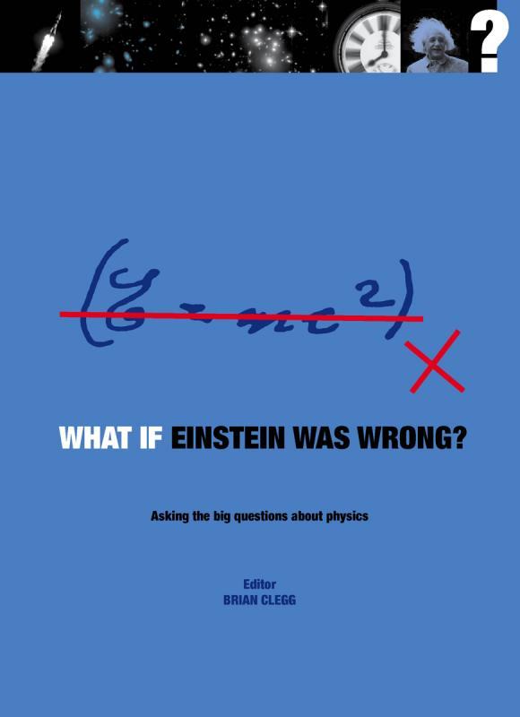 What if Einstein Was Wrong?
