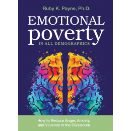 Emotional Poverty in All Demographics - How to Reduce Anger Anxiety and Violence in the Classroom