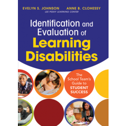 Identification and Evaluation of Learning Disabilities - The School Teams Guide to Student Success